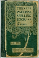 The Rational Spelling Book, 1898, owned by Alton Resident Viola Thompson