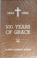 100 Years of Grace: St. Paul Lutheran Church 1956 Centennial History Book